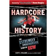 Hardcore History by Williams, Scott E.; Tahinos, George; Douglas, Shane, 9781613218099