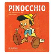 Pinocchio The Disney Epic by Kaufman, J.B., 9781616288099