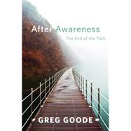 After Awareness by Goode, Greg, 9781626258099