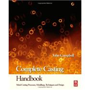 Complete Casting Handbook by Campbell, John, Ph.D., 9781856178099