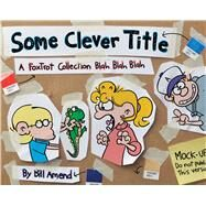 Some Clever Title A FoxTrot Collection Blah Blah Blah by Amend, Bill, 9781449478100