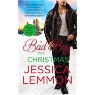 A Bad Boy for Christmas by Lemmon, Jessica, 9781455558100