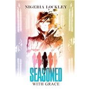 Seasoned With Grace by Lockley, Nigeria, 9781622868100