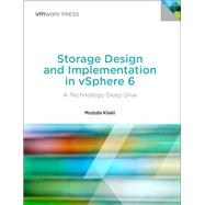 Storage Design and Implementation in vSphere 6 A Technology Deep Dive by Khalil, Mostafa, 9780134268101