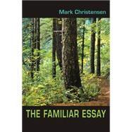The Familiar Essay by Christensen, Mark R., 9780155058101