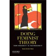 Doing Feminist Theory From Modernity to Postmodernity by Mann, Susan Archer, 9780199858101