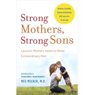 Strong Mothers, Strong Sons by MEEKER, MEG MD, 9780345518101