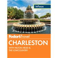 Fodor's In Focus Charleston by FODOR'S TRAVEL GUIDES, 9781101878101