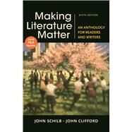 Making Literature Matter with 2016 MLA Update by Schilb, John; Clifford, John, 9781319088101