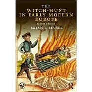 The Witch-Hunt in Early Modern Europe by Levack, Brian, 9781138808102