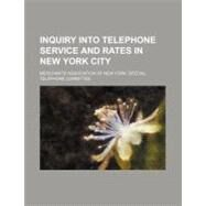 Inquiry into Telephone Service and Rates in New York City by Not Available (NA), 9781154578102