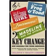 Key Change by Children's Theatre Company; Brosius, Peter; Adams, Elissa; Tesori, Jeanine, 9780816698103