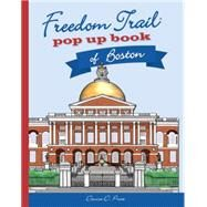 Freedom Trail Pop Up Book of Boston by Price, Denise D., 9780990778103