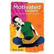 The Motivated Student by Sullo, Bob, 9781416608103