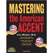 Mastering the American Accent by Mojsin, Lisa, 9781438008103