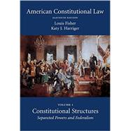 American Constitutional Law by Fisher, Louis; Harriger, Katy J., 9781611638103