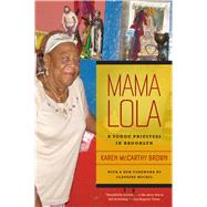 Mama Lola : A Vodou Priestess in Brooklyn by Brown, Karen McCarthy; Michel, Claudine, 9780520268104