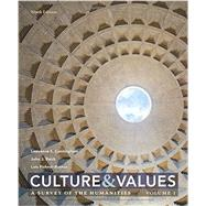Culture and Values: A Survey of the Humanities, Volume I by Cunningham/Reich/Fichner-Rathus, 9781305958104