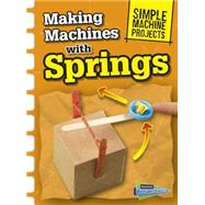 Making Machines With Springs by Oxlade, Chris, 9781410968104
