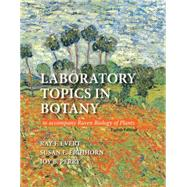 Laboratory Topics in Botany by Evert, Ray F.; Eichhorn, Susan E.; Perry, Joy, 9781464118104