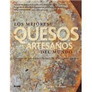 Los mejores quesos artesanos del mundo: Un Recorrido Por El Sabor, La Tradición Y Las Regiones Queseras by Michelson, Patricia, 9788416138104