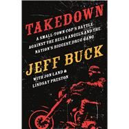 Takedown by Buck, Jeff; Land, Jon (CON); Preston, Lindsay (CON), 9780765338105