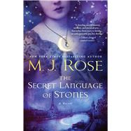 The Secret Language of Stones by Rose, M. J., 9781476778105