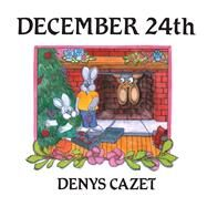 December 24th by Cazet, Denys, 9781481488105