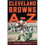 Cleveland Browns a - Z by Gordon, Roger; Pruitt, Mike, 9781613218105