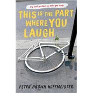 This Is the Part Where You Laugh by Hoffmeister, Peter Brown, 9780553538106