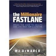 The Millionaire Fastlane: Crack the Code to Wealth and Life Rich for a Lifetime! by Demarco, M. J., 9780984358106