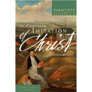 The Complete Imitation of Christ by Thomas, a Kempis; Father John-Julian, 9781557258106