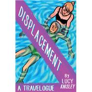 Displacement by Knisley, Lucy, 9781606998106