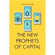 The New Prophets of Capital by Aschoff, Nicole, 9781781688106