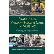 Practicing Primary Health Care in Nursing by Lewenson, Sandra B., R.N.; Truglio-Londrigan, Marie, Ph.D., R.N., 9781284078107