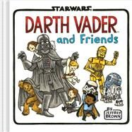 Darth Vader and Friends by Brown, Jeffrey, 9781452138107