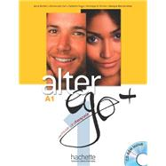 ALTER EGO + 1 : Livre de l'eleve + CD-ROM + Projets (French Edition) by Annie Berthier, 9782011558107