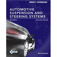 Today's Technician Automotive Suspension & Steering Classroom Manual and Shop Manual by Schnubel, Mark, 9781285438108