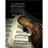 The United Methodist Music & Worship Planner 2015-2016 by Bone, David L.; Scifres, Mary J., 9781426798108