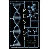 Resist by Todd, Ilima, 9781481458108