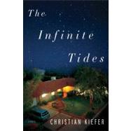 The Infinite Tides A Novel by Kiefer, Christian, 9781608198108