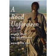 A Road Unforeseen by Tax, Meredith; L. Joey, 9781942658108