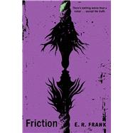 Friction by Frank, E. R., 9781481448109