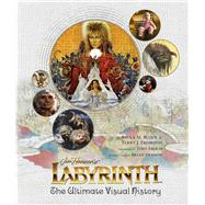 Jim Henson's Labyrinth by Block, Paula M.; Erdmann, Terry J.; Froud, Toby; Henson, Brian, 9781608878109