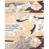 Early Carpets and Tapestries on the Eastern Silk Road by Gonick, Gloria; Vollmer, John E., 9781851498109