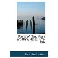 Poems of Many Years and Many Places, 1839-1887 by Cust, Robert Needham, 9780559438110