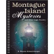 Montague Island Mysteries and Other Logic Puzzles by Schmittberger, R. Wayne, 9781454918110
