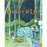 Henry & Leo by Zagarenski, Pamela, 9780544648111