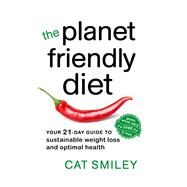 The Planet Friendly Diet by Smiley, Cat, 9780865718111