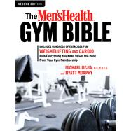 The Men's Health Gym Bible (2nd edition) by MURPHY, MYATTMEJIA, MICHAEL, 9781623368111